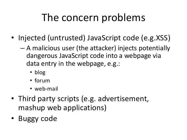 Self-Protecting JavaScript: A Lightweight Approach to Enforcing Security Policies Slide 2