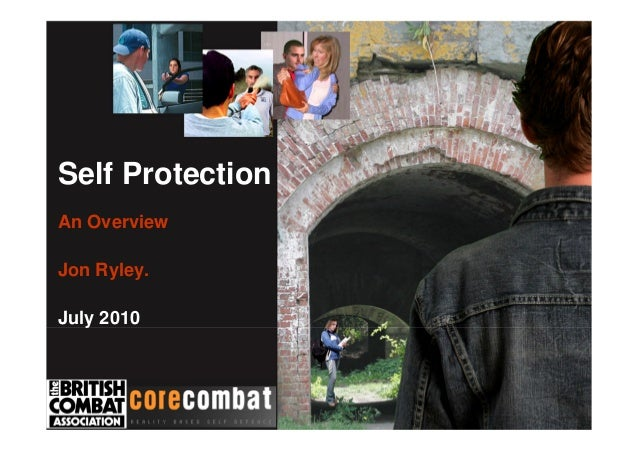Self Protection An Overview Jon Ryley. July 2010