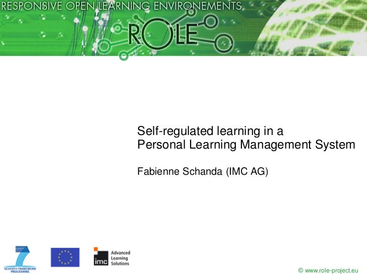 Self-regulated learning in aPersonal Learning Management SystemFabienne Schanda (IMC AG)                            © www....