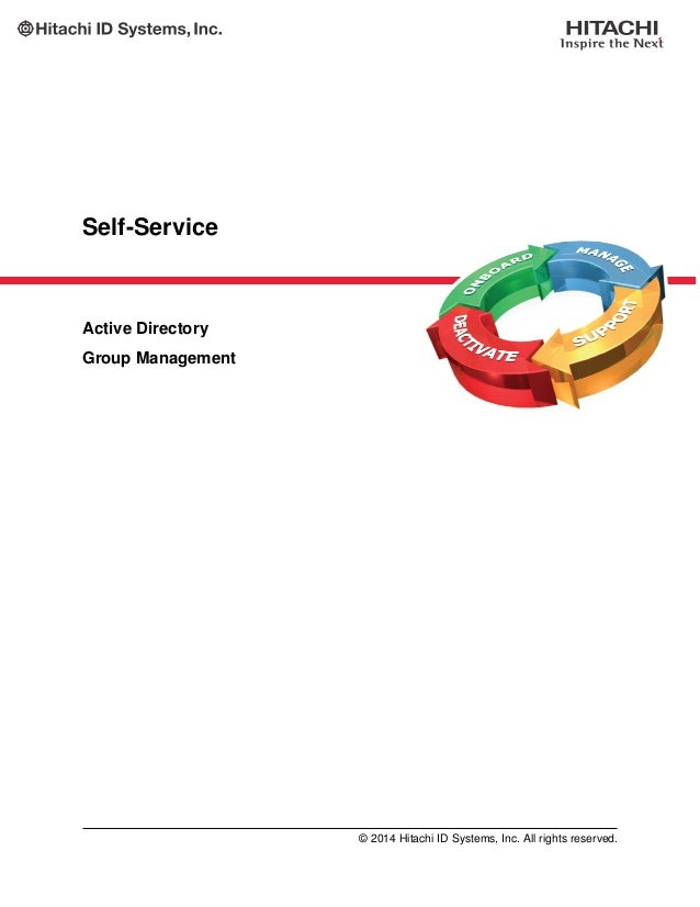 Self-Service Active Directory Group Management © 2014 Hitachi ID Systems, Inc. All rights reserved.