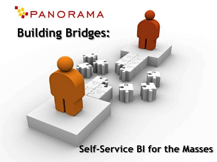 Building Bridges: <br />Self-Service BI for the Masses<br />