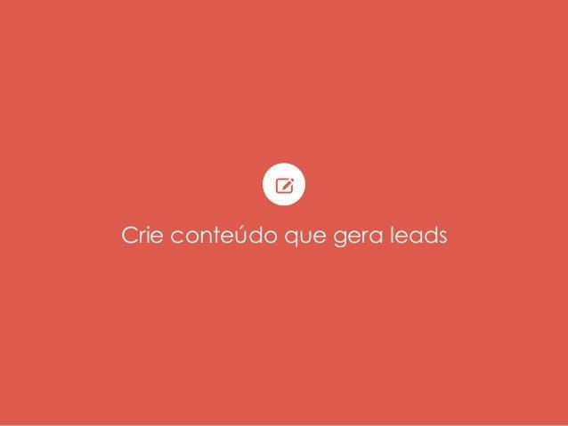 Crie conteúdo que gera leads