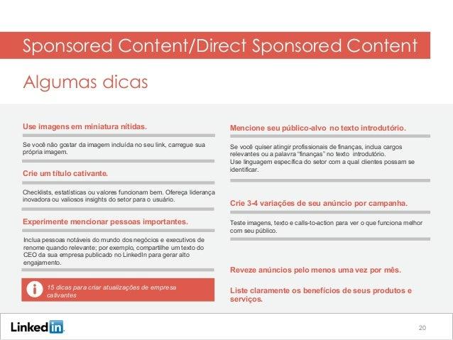 Sponsored Content/Direct Sponsored Content Algumas dicas Mencione seu público-alvo no texto introdutório.Use imagens em mi...