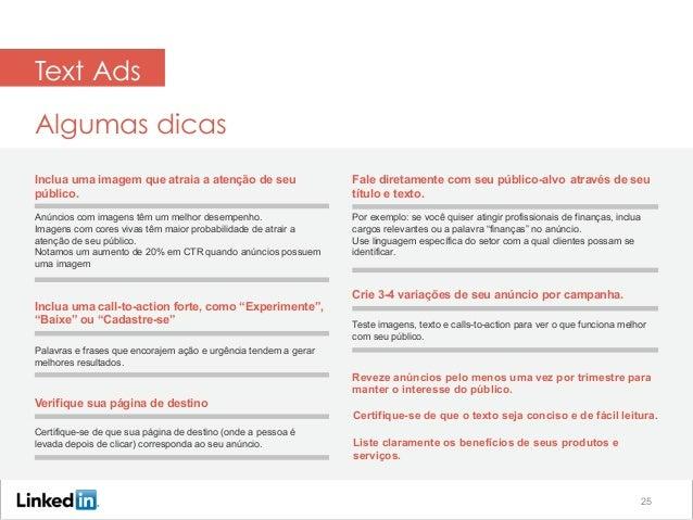Text Ads Algumas dicas Fale diretamente com seu público-alvo através de seu título e texto. Inclua uma imagem que atraia a...