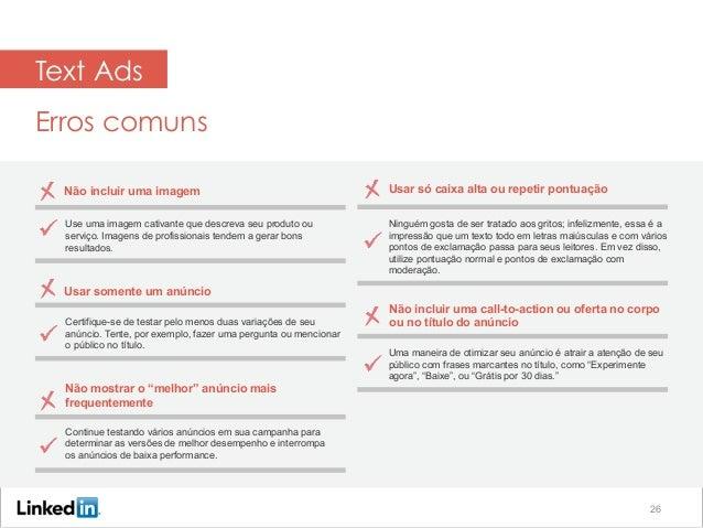Text Ads Erros comuns Não incluir uma imagem Use uma imagem cativante que descreva seu produto ou serviço. Imagens de prof...