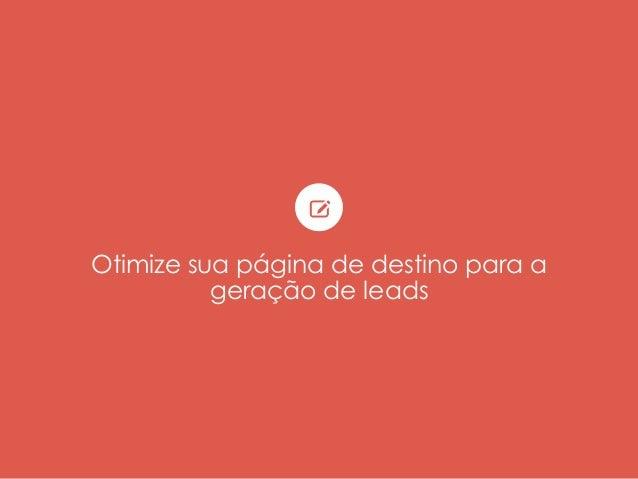Otimize sua página de destino para a geração de leads