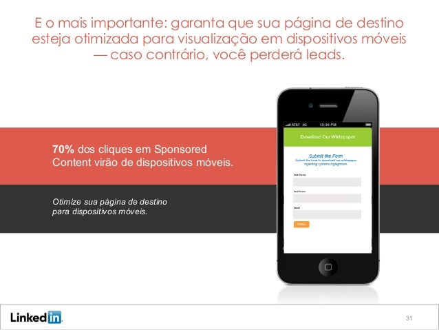 70% dos cliques em Sponsored Content virão de dispositivos móveis. E o mais importante: garanta que sua página de destino ...