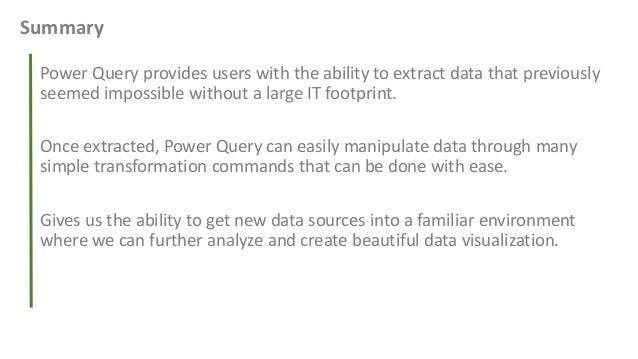 Resources • [Download] Microsoft Power Query for Excel http://bit.ly/1Ji3SFI • Microsoft Power Query for Excel Help http:/...