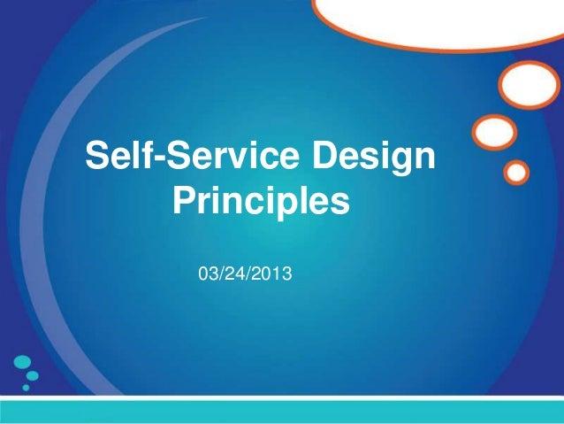Self-Service Design     Principles      03/24/2013
