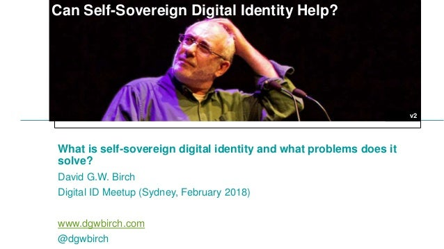 How can we fix the identity problem? What is self-sovereign digital identity and what problems does it solve? David G.W. B...