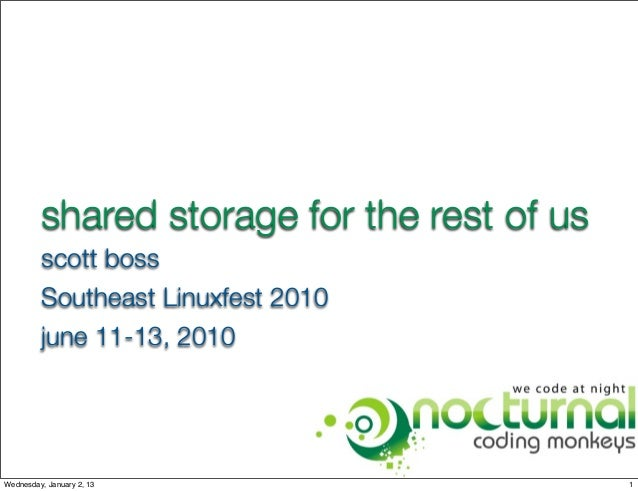 shared storage for the rest of us         scott boss         Southeast Linuxfest 2010         june 11-13, 2010Wednesday, J...