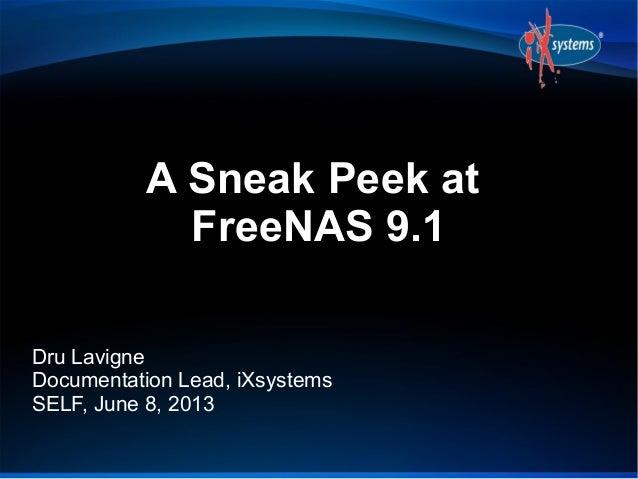 A Sneak Peek atFreeNAS 9.1Dru LavigneDocumentation Lead, iXsystemsSELF, June 8, 2013