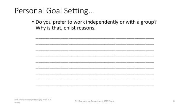 Personal Goal Setting… • Do you prefer to work independently or with a group? Why is that, enlist reasons. _______________...