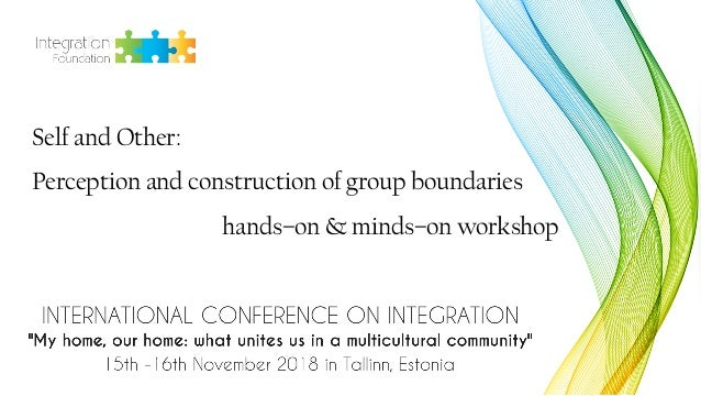 Self and Other: Perception and construction of group boundaries hands–on & minds–on workshop