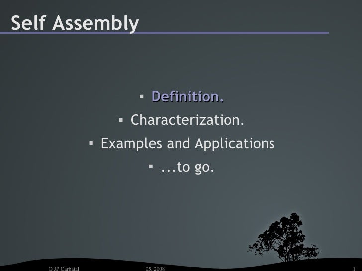 Self Assembly                                      Definition.                             Characterization.            ...