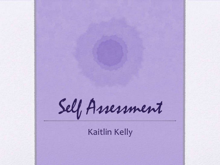 Self Assessment    Kaitlin Kelly