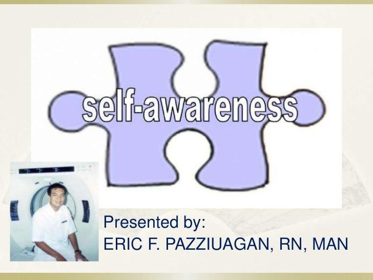 Presented by:ERIC F. PAZZIUAGAN, RN, MAN