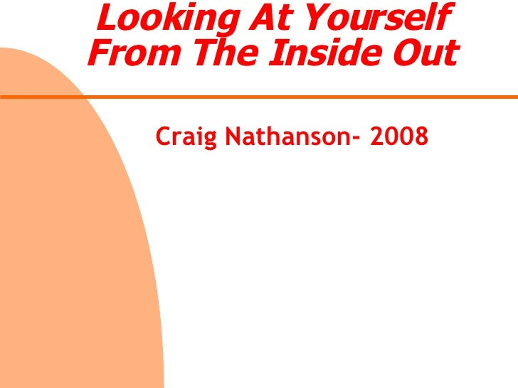 Looking At Yourself From The Inside Out Craig Nathanson- 2008