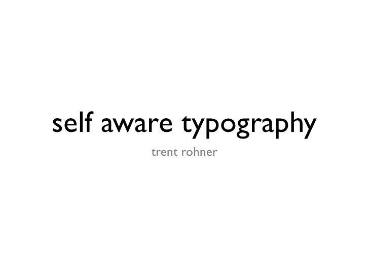 self aware typography       trent rohner