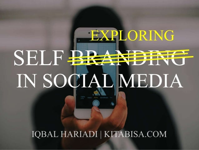 SELF BRANDING IN SOCIAL MEDIA EXPLORING