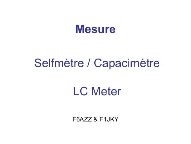 Mesure Selfmètre / Capacimètre LC Meter F6AZZ & F1JKY