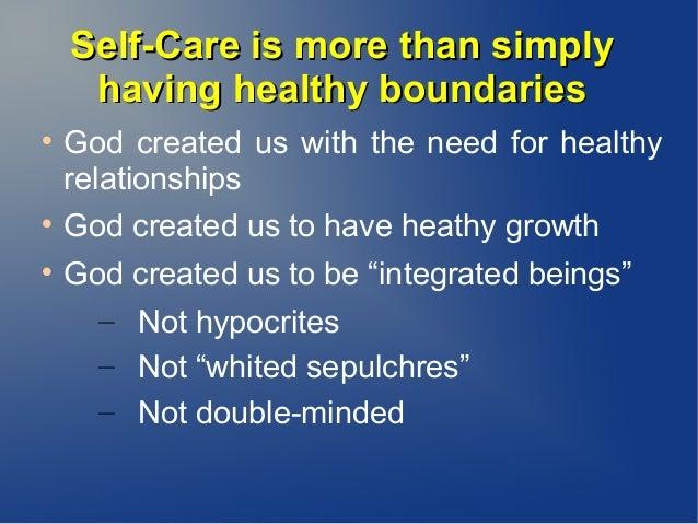 Self-Care is more than simplySelf-Care is more than simply having healthy boundarieshaving healthy boundaries  God create...