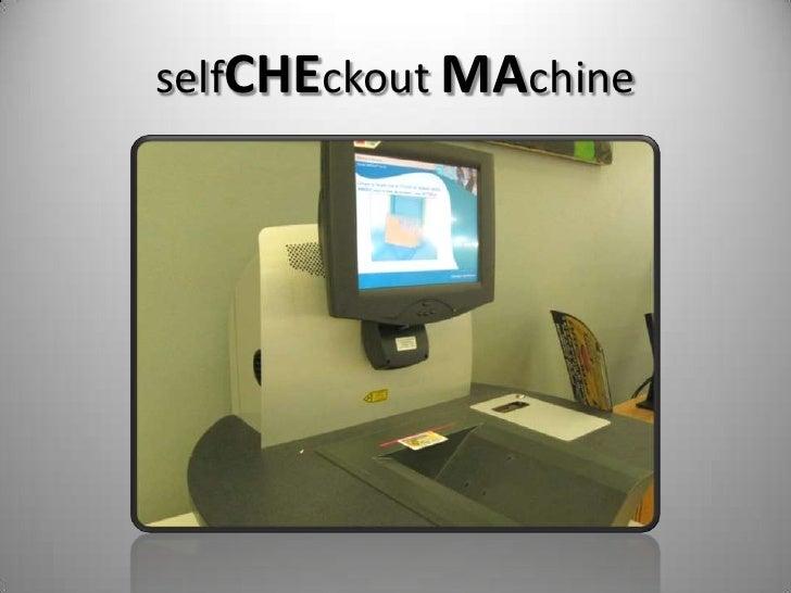 selfCHEckout MAchine<br />