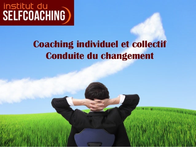 Coaching individuel et collectif  Conduite du changement