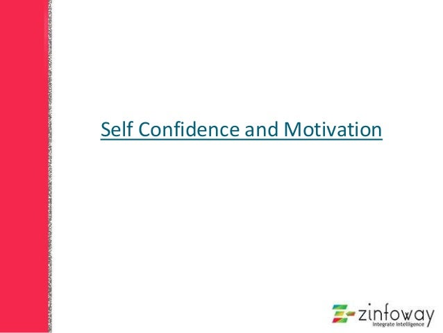 Self Confidence and Motivation