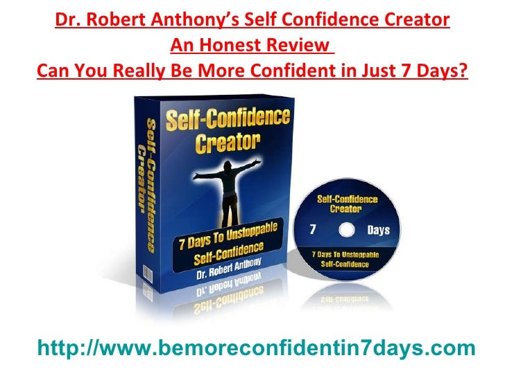 Dr. Robert Anthony's Self Confidence Creator An Honest Review  Can You Really Be More Confident in Just 7 Days? http://www...