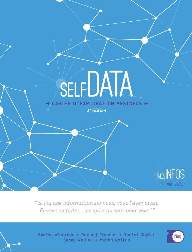 """d Mai 2015 Marine Albarède • Renaud Francou • Daniel Kaplan Sarah Medjek • Manon Molins """"Si j'ai une information sur vous..."""