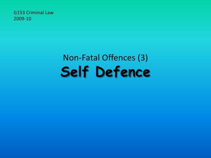 Non-Fatal Offences (3)Self Defence<br />G153 Criminal Law<br />2009-10<br />