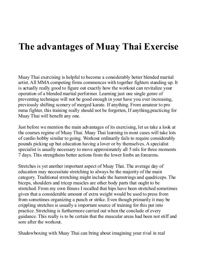 The advantages of Muay Thai Exercise Muay Thai exercising is helpful to become a considerably better blended martial artis...