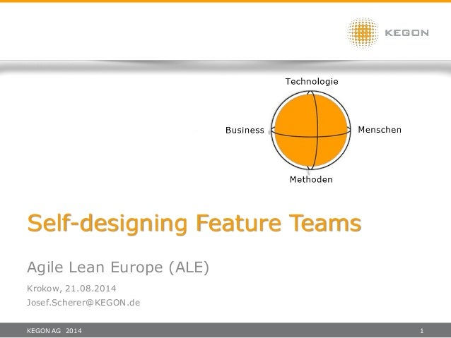 KEGON AG 2014 1 Self-designing Feature Teams Agile Lean Europe (ALE) Krokow, 21.08.2014 Josef.Scherer@KEGON.de