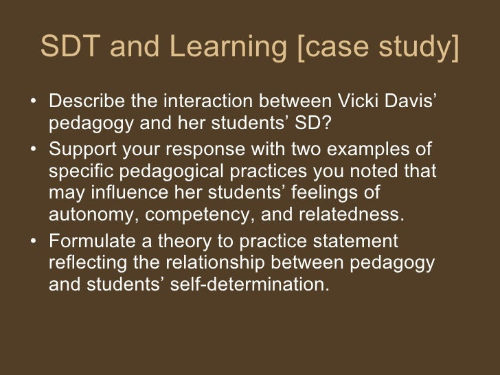 SDT and Learning [case study] <ul><li>Describe the interaction between Vicki Davis' pedagogy and her students' SD?  </li><...