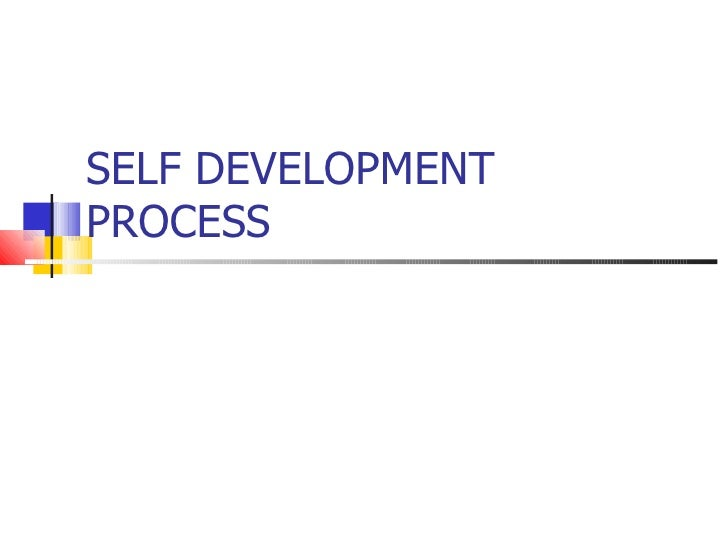SELF DEVELOPMENT PROCESS