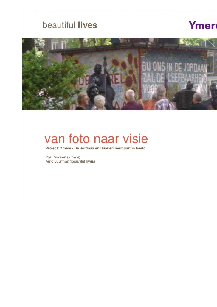 beautiful lives   Beautiful Lives     van titel van visie     Hier foto naarde presentatie     Project: Ymere - De Jordaan...