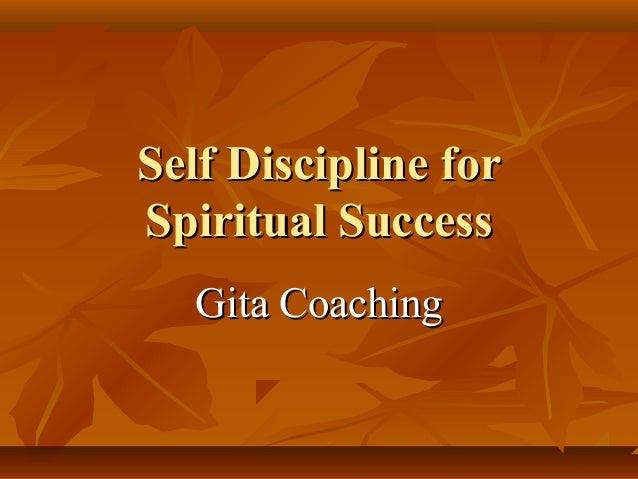 Self Discipline forSpiritual Success   Gita Coaching