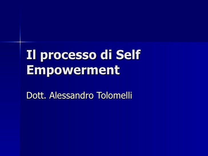 Il processo di Self Empowerment Dott. Alessandro Tolomelli
