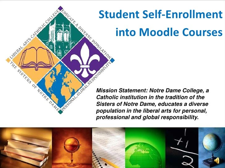 Student Self-Enrollment <br />into Moodle Courses<br />Mission Statement: Notre Dame College, a Catholic institution in th...