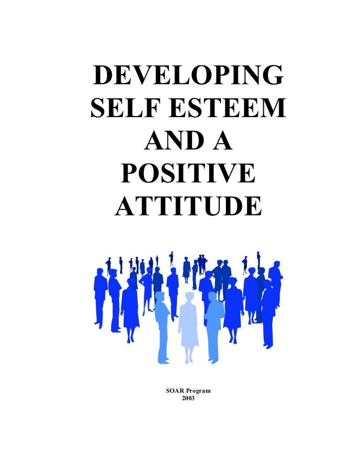 DEVELOPINGSELF ESTEEM   AND A  POSITIVE ATTITUDE    SOAR Program        2003