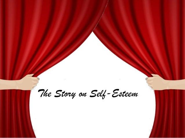 The Story on Self-Esteem