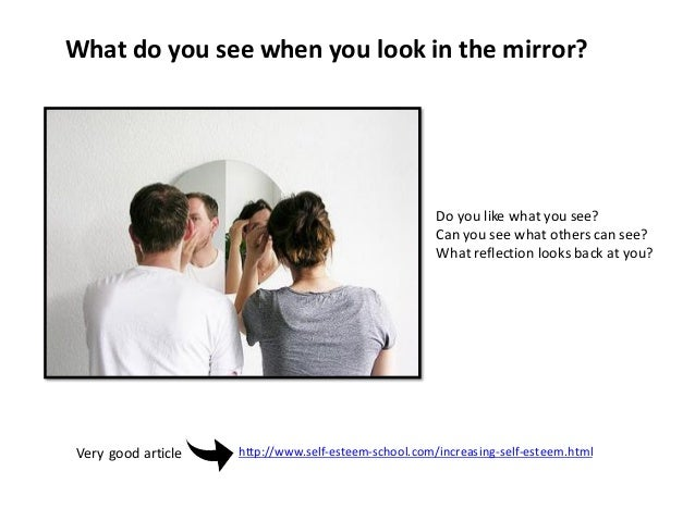 What do you see when you look in the mirror? Do you like what you see? Can you see what others can see? What reflection lo...