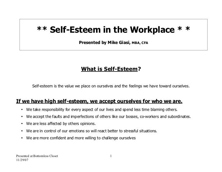 ** Self-Esteem in the Workplace * *                                     Presented by Mike Giasi, MBA, CFA                 ...