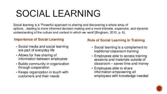  Social media and social learning are part of everyday life  Allows for free sharing of information between employees  ...