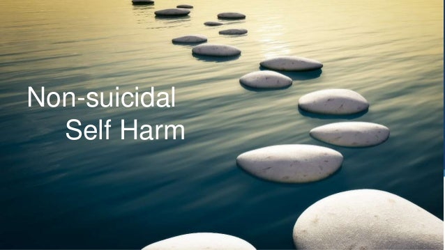 S Presented by Shannon E. Fyfe, MS, CADC 6.30.16 Non-suicidal Self Harm