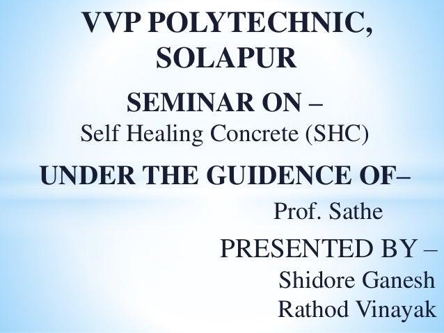 VVP POLYTECHNIC, SOLAPUR UNDER THE GUIDENCE OF– Prof. Sathe PRESENTED BY – Shidore Ganesh Rathod Vinayak SEMINAR ON – Self...