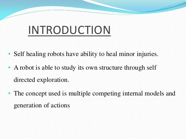 self healing robots A robotic quadruped functions despite damage, demonstrating the spontaneous, self-healing property of a new material developed at carnegie mellon.