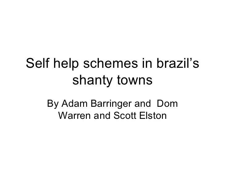Self help schemes in brazil's shanty towns By Adam Barringer and  Dom Warren and Scott Elston