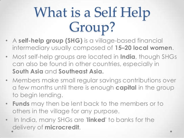essay on self help groups in india This is a facilitator guide for creating and mentoring a self help group or savings  group it includes the following:  training in basic facilitation methods and best.